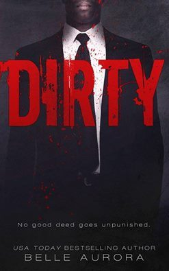 Dirty by Belle Aurora