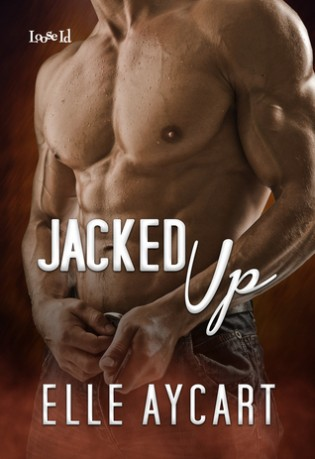 Jacked Up by Elle Aycart