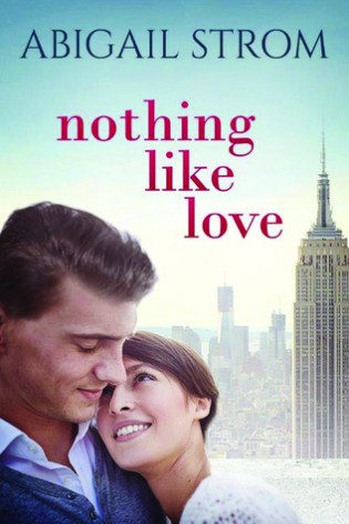 Nothing Like Love by Abigail Strom