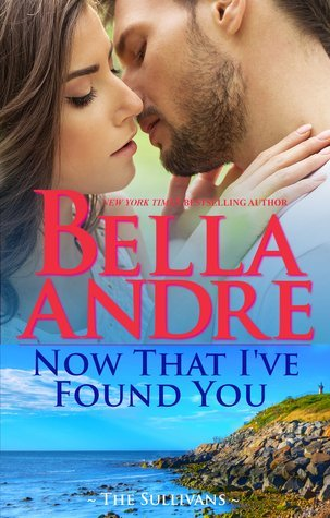 ARC Review: Now That I've Found You by Bella Andre