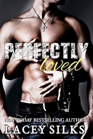 Perfectly Loved by Lacey Silks