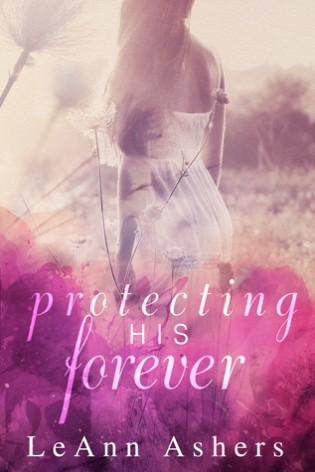Protecting His Forever by LeAnn Ashers