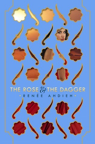 Review: The Rose and the Dagger by Renee Ahdieh