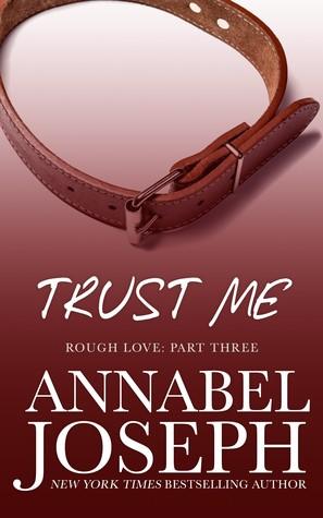 Trust Me by Annabel Joseph