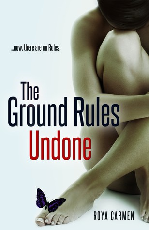 ARC Review + Giveaway: The Ground Rules Undone by Roya Carmen
