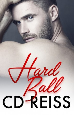 Hard Ball by C.D. Reiss