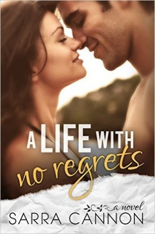 A Life with No Regrets by Sarra Cannon