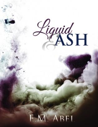 Liquid Ash by E.M. Abel