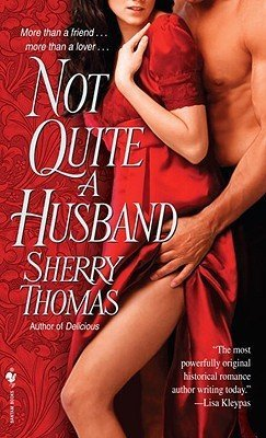 #RollBackWeek Review: Not Quite a Husband by Sherry Thomas