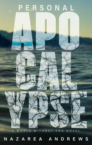 Personal Apocalypse by Nazarea Andrews
