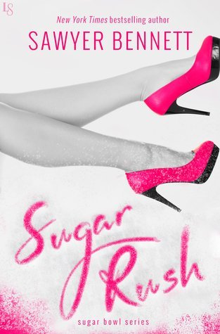 ARC Review: Sugar Rush by Sawyer Bennett