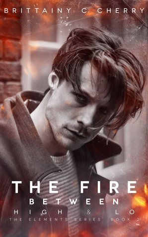 The Fire Between High & Lo by Brittainy C. Cherry