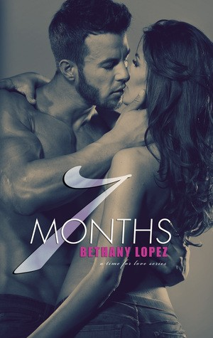 7 Months by Bethany Lopez