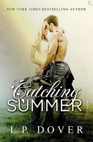 Catching Summer	 by L.P. Dover