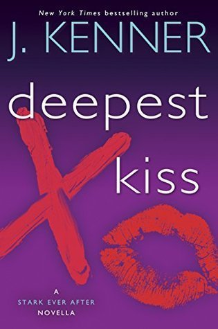 Deepest Kiss by J. Kenner