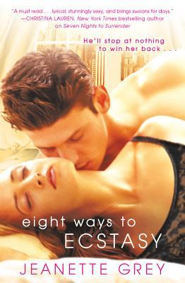 Eight Ways to Ecstasy by Jeanette Grey