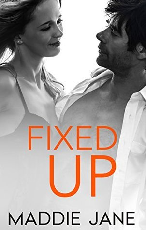 Fixed Up by Maddie Jane