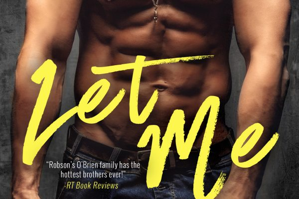 Exclusive Cover Reveal: LET ME by Cecy Robson