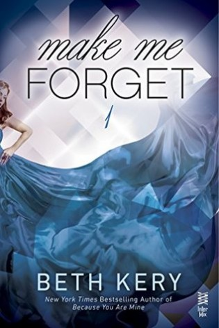 Make Me Forget by Beth Kery