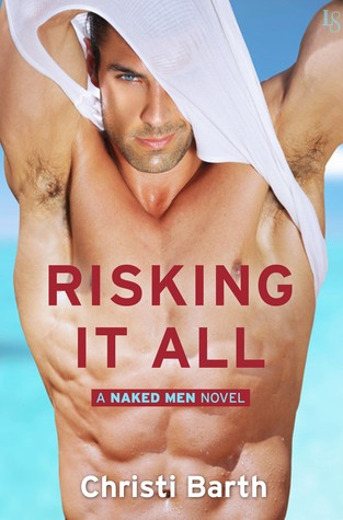Risking It All by Christi Barth