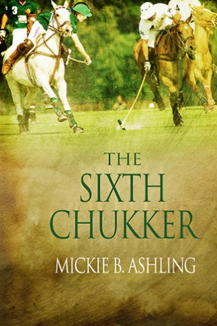 The Sixth Chukker by Mickie B. Ashling