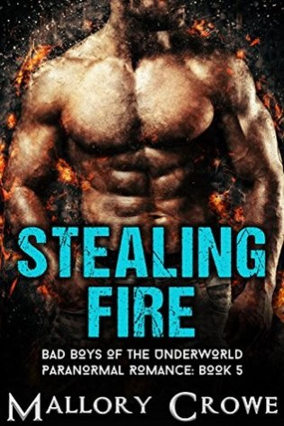 Stealing Fire by Mallory Crowe