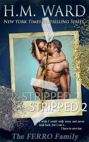 Stripped 2: A Ferro Family Novel by H.M. Ward