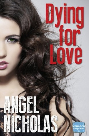 Dying for Love by Angel Nicholas
