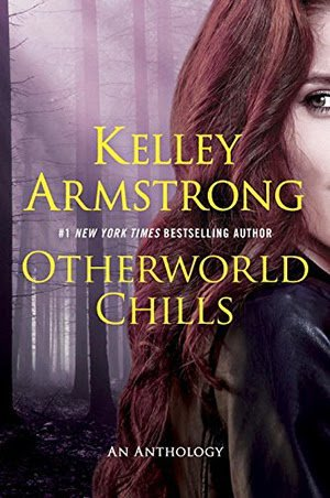 ARC Review: Otherworld Chills by Kelley Armstrong