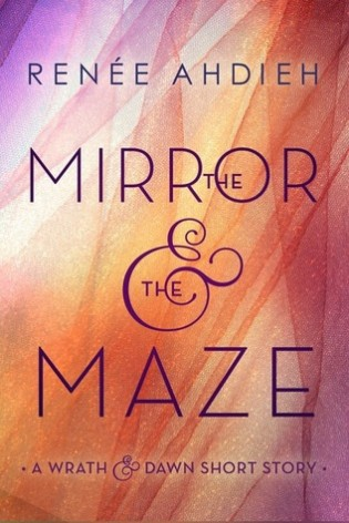 The Mirror and the Maze by Renee Ahdieh