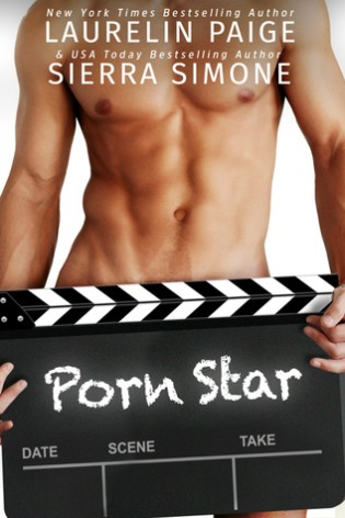 Porn Star by Laurelin Paige and Sierra Simone