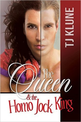 The Queen & the Homo Jock King by TJ Klune