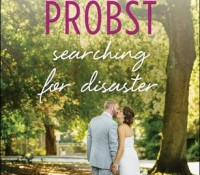 ARC Review: Searching for Disaster by Jennifer Probst