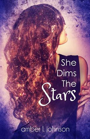She Dims the Stars by Amber L. Johnson