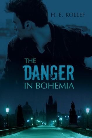 The Danger in Bohemia by H.E. Kollef