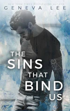 The Sins That Bind Us by Geneva Lee