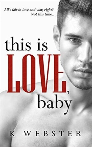 This is Love, Baby by K. Webster