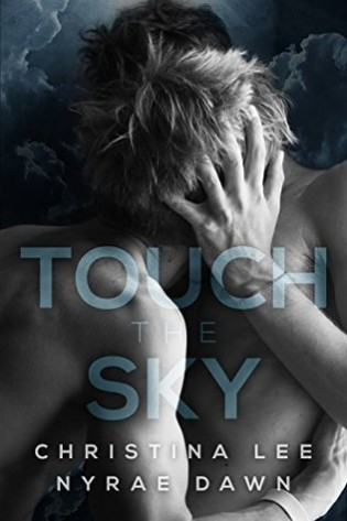 Touch the Sky by Christina Lee and Nyrae Dawn