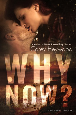 Why Now? by Carey Heywood