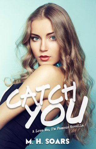 Catch You by M.H. Soars