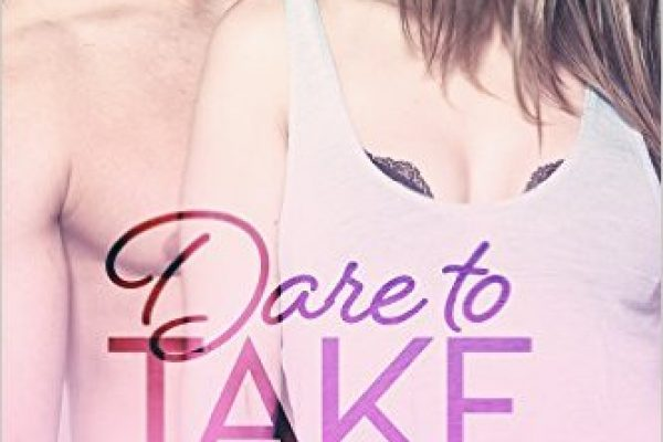 Dare to Take by Carly Phillips