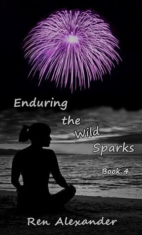 Enduring the Wild Sparks by Ren Alexander