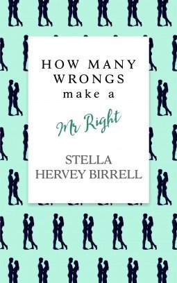 How Many Wrongs make a Mr Right? by Stella Hervey Birrell