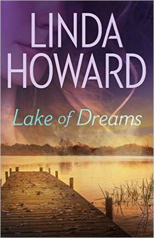 Lake of Dreams by Linda Howard