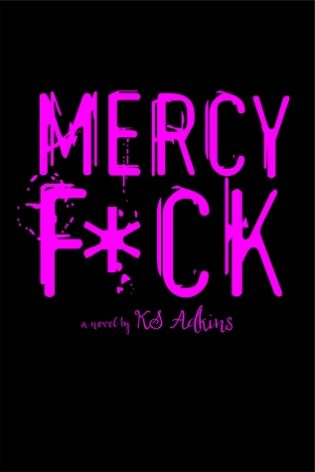Mercy F*ck by K.S. Adkins