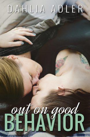 Out On Good Behavior by Dahlia Adler