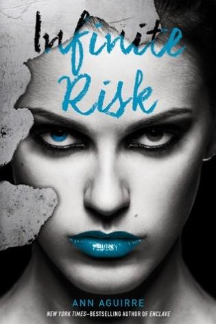 Infinite Risk by Ann Aguirre