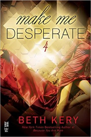 Make me Desperate by Beth Kery