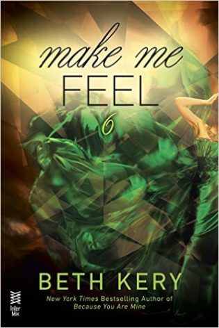 Make Me Feel by Beth Kery