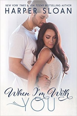 When I'm with You by Harper Sloan